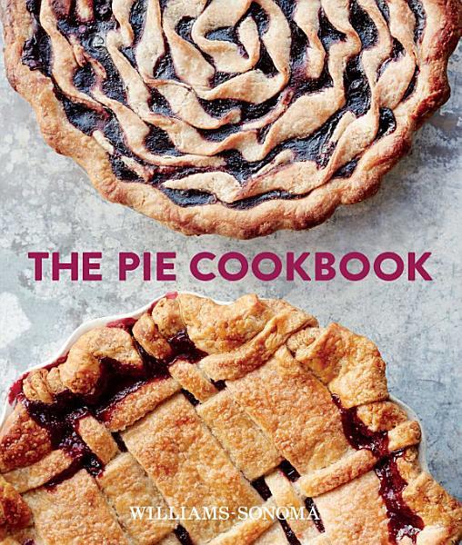 Download The Pie Cookbook Book