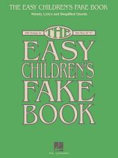 The Easy Children's Fake Book (Songbook): 100 Songs in the Key of C