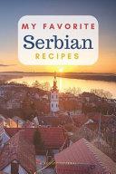 My Favorite Serbian Recipes