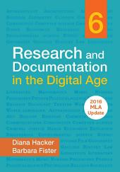 Research and Documentation in the Digital Age with 2016 MLA Update: Edition 6