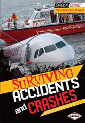 Surviving Accidents and Crashes