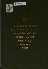 A Handbook of the S. P. Avery Collection of Prints and Art Books in the New York Public Library