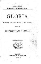 Gloria: comedia en tres actos y en verso