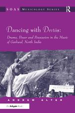 Dancing with Devtas: Drums, Power and Possession in the Music of Garhwal, North India