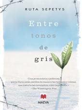 Entre tonos de gris: El conmovedor testimonio de una adolescente que quita el aire, captura el corazón y revela la milagrosa naturaleza del espíritu humano.