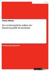 Der rechtsstaatliche Aufbau der Bundesrepublik Deutschland
