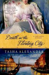 Death in the Floating City: A Lady Emily Mystery