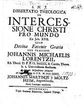 De Intercessione Christi Pro Mundo Ex Joh. XVII.