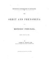 The Orbit and Phenomena of a Meteoric Fire-ball: Seen July 20, 1860, Volume 16, Issue 6
