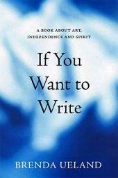 If You Want to Write: A Book about Art, Independence and Spirit, Edition 2