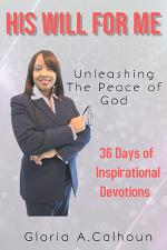 His Will For Me: Unleashing The Peace of God