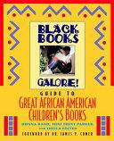 Black Books Galore s Guide to Great African American Children s Books PDF