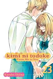 Kimi ni Todoke: From Me to You: Volume 23