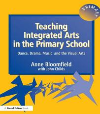 Teaching Integrated Arts in the Primary School PDF