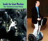 Inside the Giant Machine: An Amazon.com Story