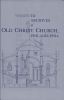 Guide to the Microfilm of the Archives of Old Christ Church  Philadelphia PDF