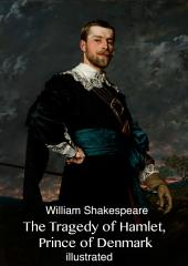 The Tragedy of Hamlet, Prince of Denmark (illustrated)
