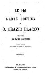 Le Odi e l'Arte Poetica di Q. Orazio Flacco, tradotte da M. Colonnetti. Seconda edizione, con aggiunta di note, etc