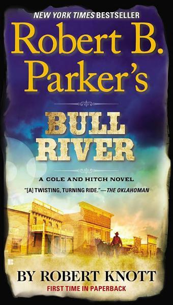 Download Robert B  Parker s Bull River Book