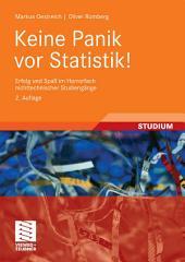 Keine Panik vor Statistik!: Erfolg und Spaß im Horrorfach nichttechnischer Studiengänge, Ausgabe 2