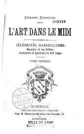 L'art dans le midi: célébrités marseillaises, Volume1