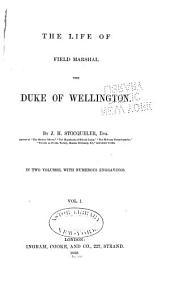 The Life of ... Duke of Wellington: Volume 1