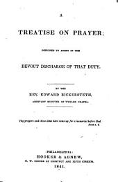A Treatise on Prayer: Designed to Assist in the Devout Discharge of that Duty