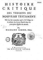 Histoire critique des versions du Nouveau Testament, où l'on fait connoître quel a été l'usage de la lecture des livres sacrés dans les principales églises du monde
