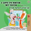 I Love to Brush My Teeth  English Hebrew Bilingual Book  PDF