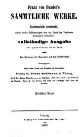 Franz von Baader's sämmtliche werke: Systematisch geordnete, durch reiche erläuterungen von der hand des verfassers bedeutend vermehrte, vollständige ausgabe der gedruckten schriften sammt dem nachlasse, der biographie und dem briefwechsel, Band 12