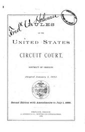 Rules of the United States Circuit Court, District of Oregon: Adopted January 1, 1883