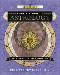 Llewellyn s Complete Book of Astrology Book