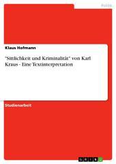 """""""Sittlichkeit und Kriminalität"""" von Karl Kraus - Eine Textinterpretation"""