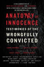 Anatomy of Innocence: Testimonies of the Wrongfully Convicted