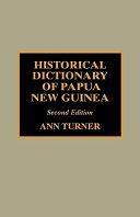 Historical Dictionary of Papua New Guinea PDF