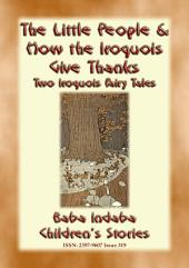 "TWO IROQUOIS CHILDREN'S STORIES – ""The Little People"" and ""How the Iroquois give Thanks"": Baba Indaba's Children's Stories - Issue 319"