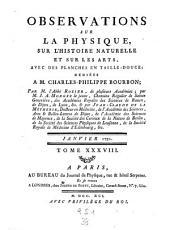 Observations et memoires sur la physique, sur l'histoire naturelle, et sur les arts et metiers: Volume38