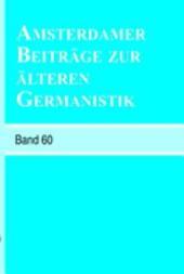 Amsterdamer Beiträge zur älteren Germanistik: Band 60 ¿ 2005