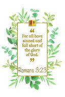 For All Have Sinned and Fall Short of the Glory of God  Romans 3 23 Bible Journal PDF