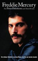 Freddie Mercury  Ein intimer Einblick von dem Mann  der ihn am besten kannte  PDF