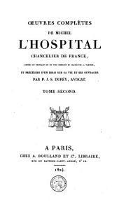Oeuvres complètes de Michel L'Hospital, chancelier de France,: Harangues. Mémoires. Mémoires d'état. Lettres diverses. Testament