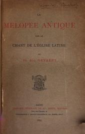 La mélopée antique dans le chant de l'Église latine: Volume2,Partie4