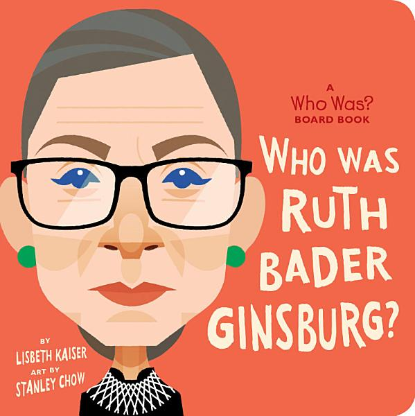 Download Who Was Ruth Bader Ginsburg   A Who Was  Board Book Book