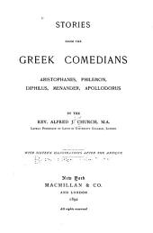 Stories from the Greek Comedians: Aristophanes, Philemon, Diphilus, Menander, Apollodorus