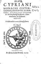 Cypriani monachi cisterciensis ... Commentarius in Psalmum XXXVIII ...