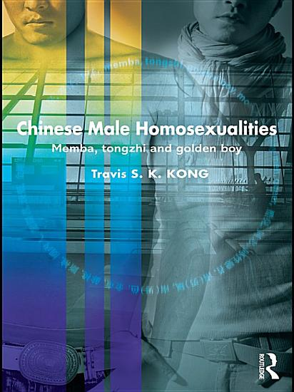 Chinese Male Homosexualities PDF