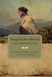 Voegelin Recollected: Conversations on a Life