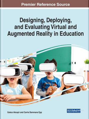 Designing  Deploying  and Evaluating Virtual and Augmented Reality in Education