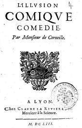 L' illusion comique comedie. Par monsieur de Corneille