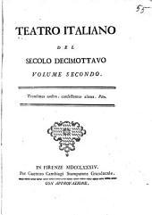 Teatro italiano del secolo decimottavo: Volume 2